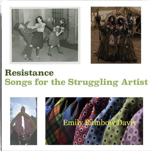 Resistance Songs for the Struggling Artist de Emily Rainbow Davis