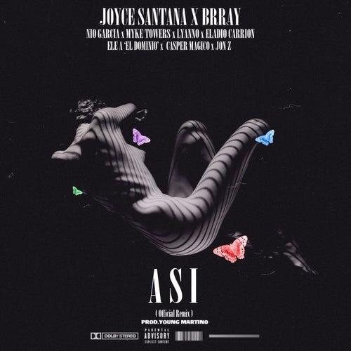 Así (Remix) [feat. Nio Garcia, Myke Towers, Casper, JonZ, Ele A El Dominio, Eladio Carrión & Lyanno] de Joyce Santana