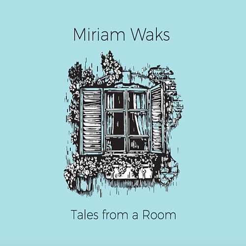 Tales from a Room di Miriam Waks
