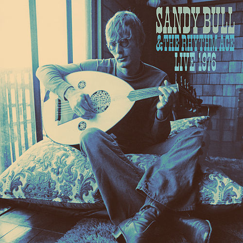 Sandy Bull & The Rhythm Ace / Live 1976 by Sandy Bull