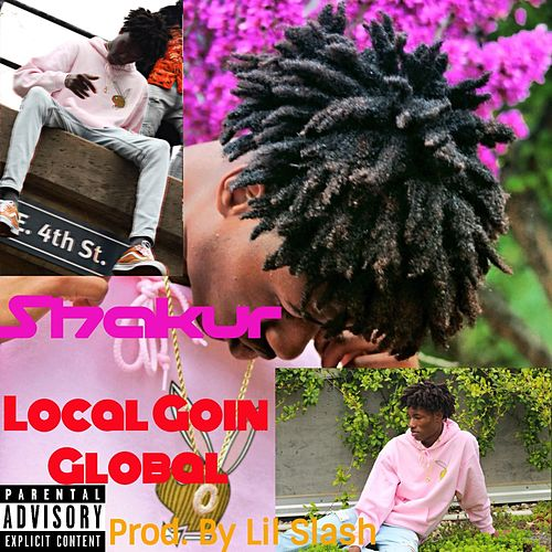 Local Goin' Gloobal by Shakur