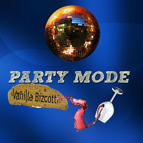 Party Mode von Vanilla Bizcotti