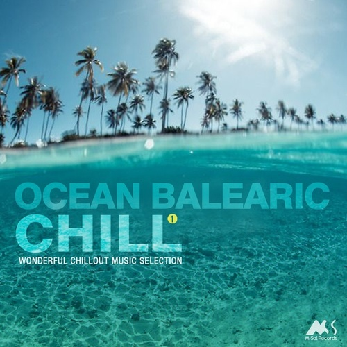 Ocean Balearic Chill Vol.1 (Wonderful Chillout Music Selection) von Various Artists