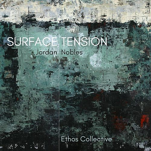 Surface Tension by Jordan Nobles