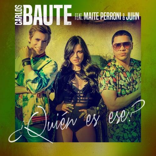 ¿Quién es ese? (feat. Maite Perroni & Juhn) de Carlos Baute