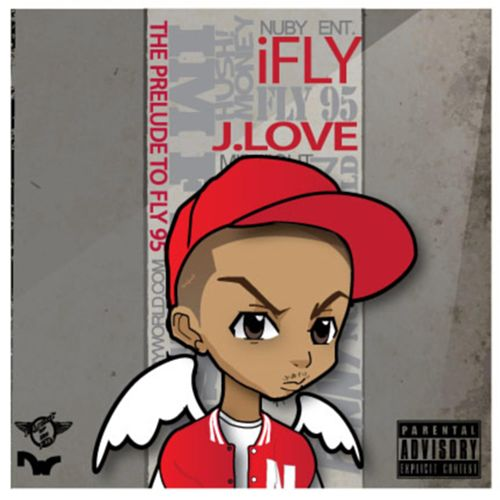 Ifly: The Prelude to Fly 95 by J Love