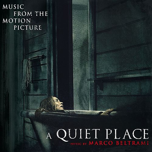 A Quiet Place (Original Soundtrack Album) by Marco Beltrami