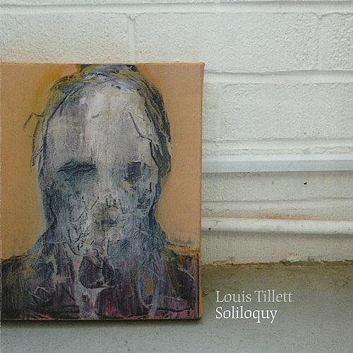 Soliloquy by Louis Tillett