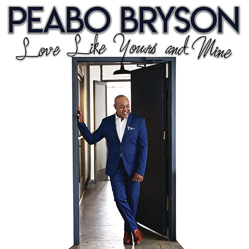 Love Like Yours And Mine de Peabo Bryson