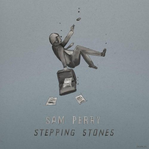 Stepping Stones de Sam Perry