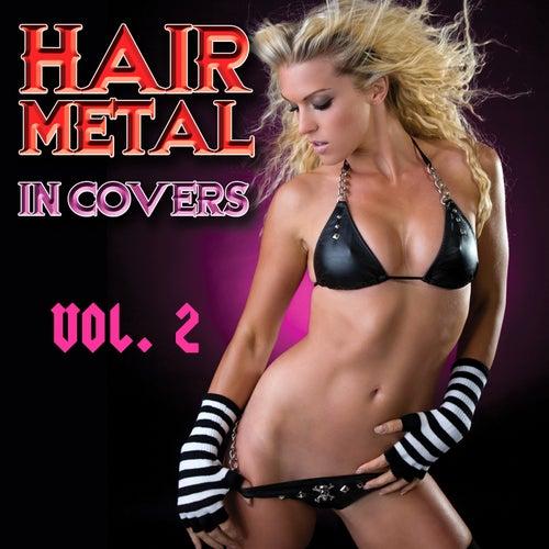 Hair Metal In Covers Vol. 2 by Various Artists