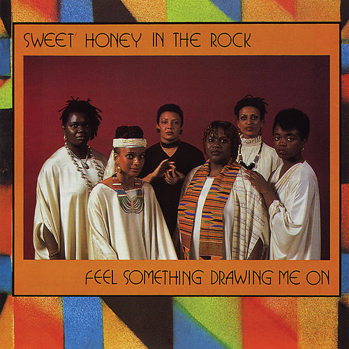 Feel Something Drawing Me On by Sweet Honey in the Rock