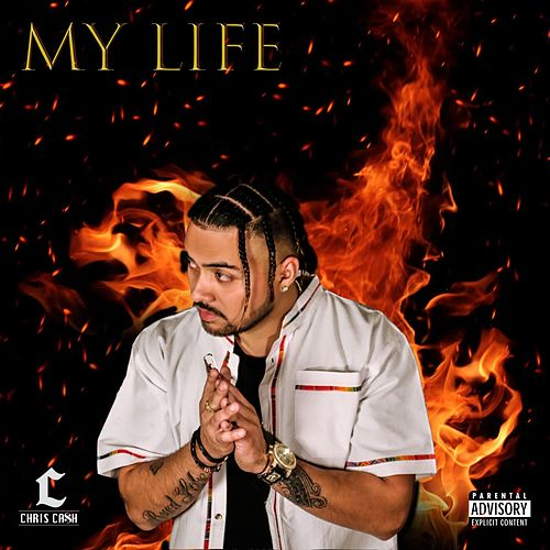 My Life von Chris Ca$h