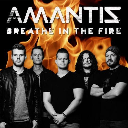 Breathe In The Fire von Amantis