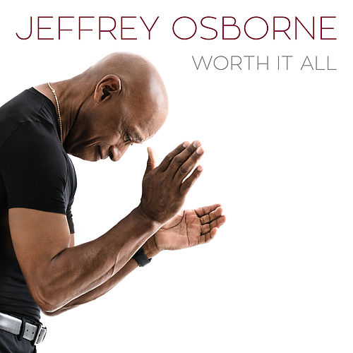 Worth It All de Jeffrey Osborne