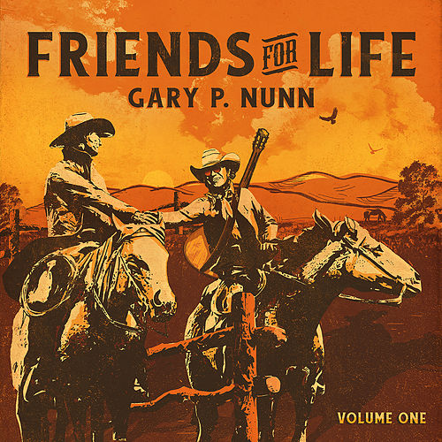 Friends for Life Vol. 1 by Gary P. Nunn