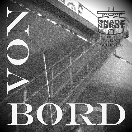 Von Bord by Gnadenbrot