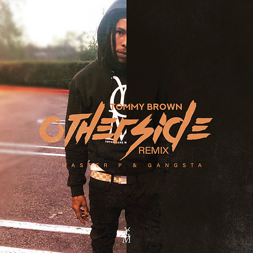 Other Side (Remix) [feat. Master P & Gangsta] von Tommy Brown