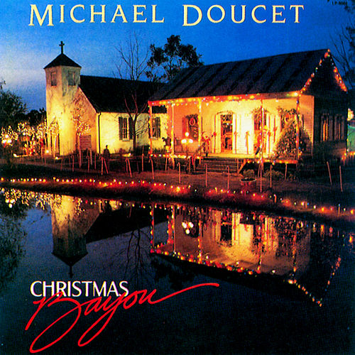 Christmas Bayou by Michael Doucet