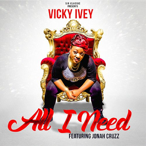 All I Need by Vicky Ivey