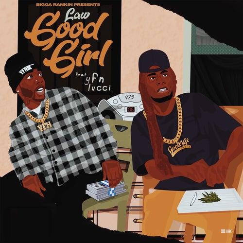 Good Girl (feat. YFN Lucci & Bigga Rankin) de LAW