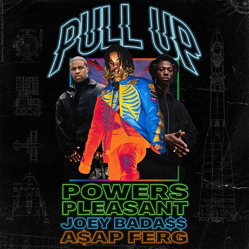 Pull Up (feat. Joey Bada$$ & A$AP Ferg) by Powers Pleasant