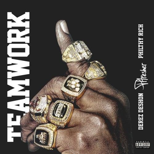 Teamwork (feat. Philthy Rich & Derez Deshon) by PHresher