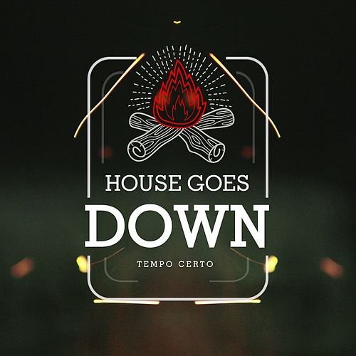 Tempo Certo by House Goes Down