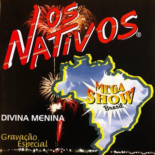 Divina Menina - Mega Show Brasil de Os Nativos