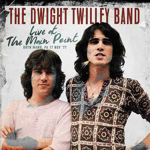 Live at the Main Point, Bryn Mawr, PA 17 Nov '77 + Bonus Tracks de Dwight Twilley