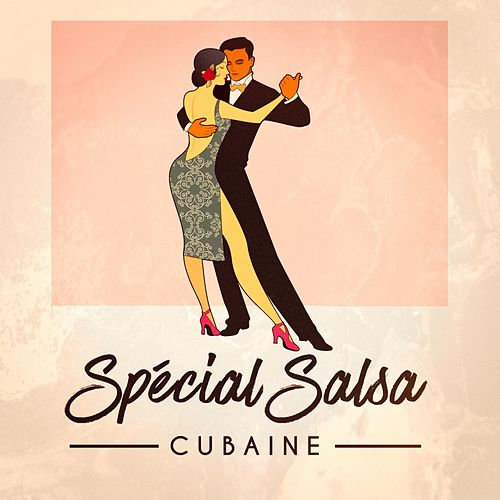 Spécial Salsa Cubaine de Various Artists