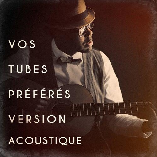 Vos tubes préférés version acoustique de Various Artists