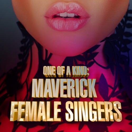 One of a Kind: Maverick Female Singers von Various Artists