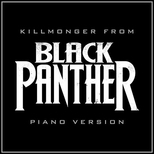 Killmonger From 'Black Panther' (Piano Rendition) by The Blue Notes