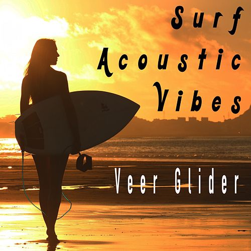 Surf Acoustic Vibes by Veer Glider