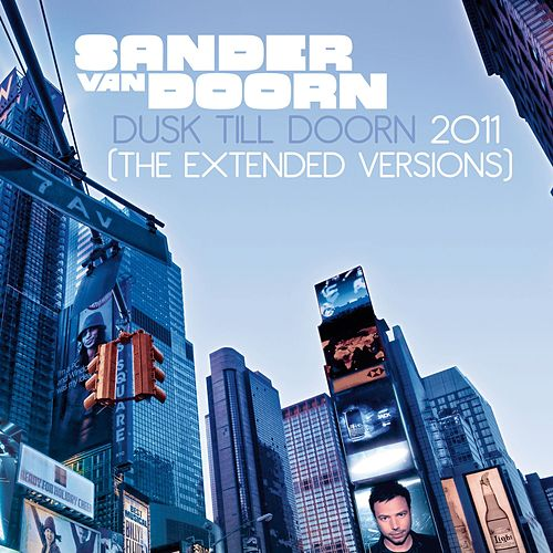Dusk Till Doorn 2011 (The Extended Versions) by Sander Van Doorn