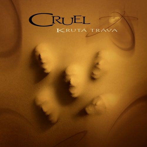 Cruel akusticky jako Krutá tráva de Cruel