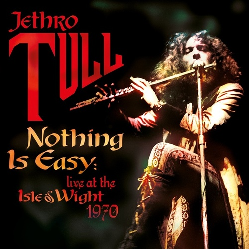 Nothing Is Easy (Live at the Isle of Wight 1970) by Jethro Tull