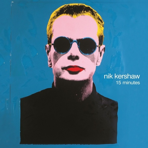15 Minutes by Nik Kershaw