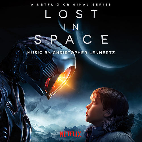 Lost in Space (Original Series Soundtrack) by Christopher Lennertz