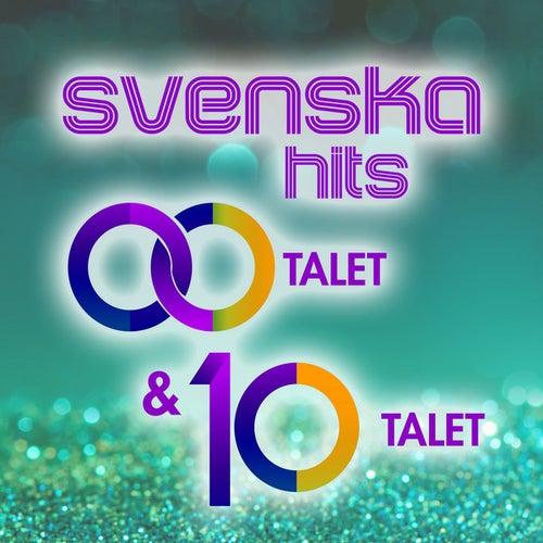 Svenska Hits: 00-talet & 10-talet by Various Artists