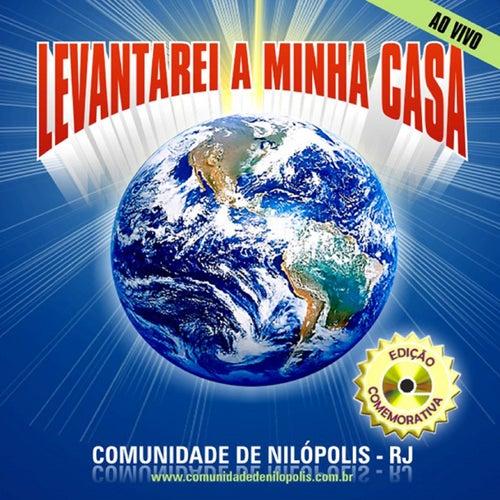 Levantarei a Minha Casa (Ao Vivo) by Comunidade de Nilópolis
