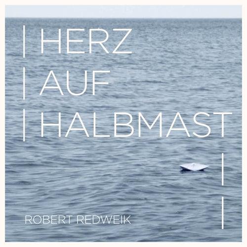 Herz auf Halbmast by Robert Redweik