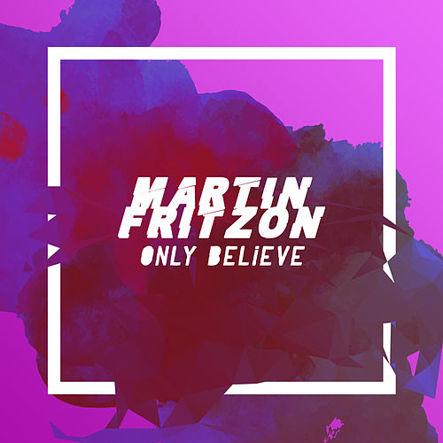 Only Believe by Martin Fritzon : Napster