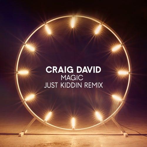 Magic (Just Kiddin Remix) by Craig David