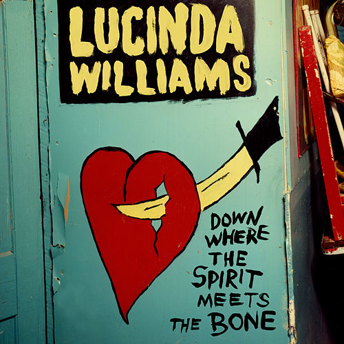 Down Where the Spirit Meets the Bone von Lucinda Williams