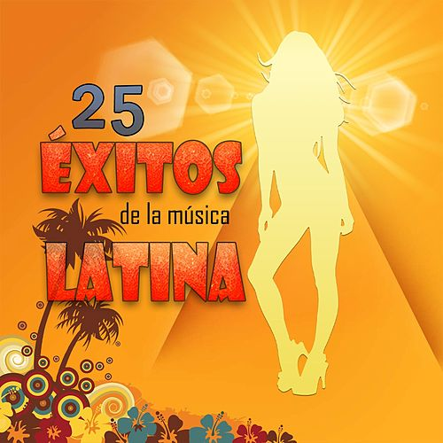 25 Éxitos de la Música Latina de Various Artists