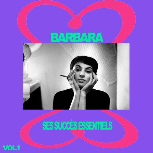 Barbara - Ses Succès Essentiels, Vol. 1 de Barbara