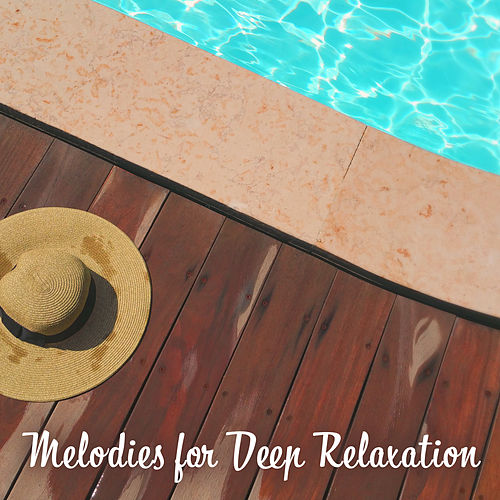 Melodies for Deep Relaxation by Relaxing Spa Music