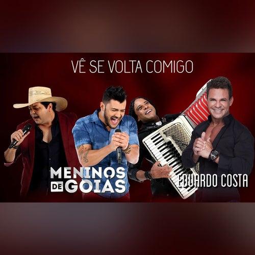 Vê Se Volta Comigo von Meninos de Goiás